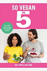 So Vegan in 5: Over 100 super simple and delicious 5-ingredient recipes. Recommended by Veganuary Hardcover