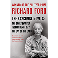The Bascombe Novels: The Sportswriter, Independence Day, The Lay of the Land (English Edition)