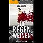 Die im Regen weinen: Psychothriller (German Edition)