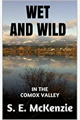 WET AND WILD: IN THE COMOX VALLEY Kindle Edition