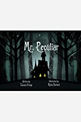 Mr Peculiar: A fantabulously illustrated rhyming journey of friendship and fire safety. Kindle Edition