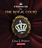 The Royal Court: A Strong Woman in the Middle Ages (A Medieval Tale Book 4) (English Edition)