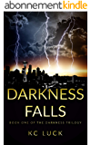 Darkness Falls (The Darkness Trilogy Book 1) (English Edition)