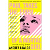 Paul Takes the Form of A Mortal Girl: Andrea Lawlor