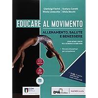 Educare al movimento. Allenamento, salute e benessere-Gli sport. Per le Scuole superiori. Con ebook. Con espansione…