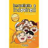 Barzellette E Indovinelli Per Bambini: Allena l'umorismo e divertiti con tutta la famiglia. (Italian Edition)