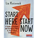 Start Here, Start Now: A Guide to Antibias and Antiracist Work in Your School Community