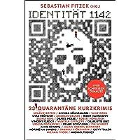 Identität 1142: 23 Quarantäne-Kurzkrimis