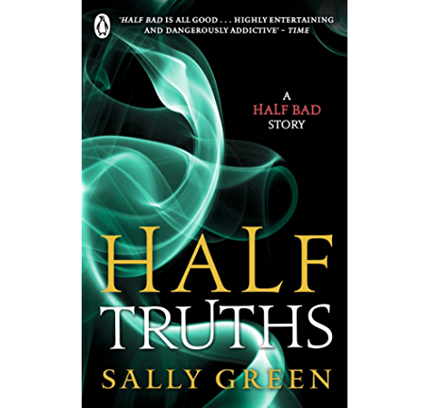 Half Truths A Half Bad Story Ebook Green Sally Amazon Co Uk Kindle Store