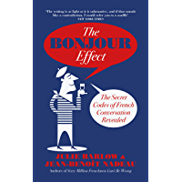 The Bonjour Effect: The Secret Codes of French Conversation Revealed (172 POCHE) (English Edition)