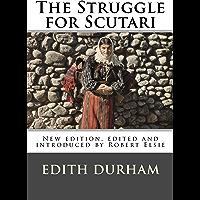 The Struggle for Scutari (Turk, Slav, and Albanian) (Albanian Studies Book 22) (English Edition)