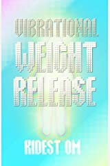 Vibrational Weight Release (English Edition) Kindle Ausgabe