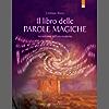 Il libro delle parole magiche: Incantesimi dell'era moderna