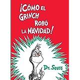 ¡cómo El Grinch Robó La Navidad! (How the Grinch Stole Christmas Spanish Edition) (Classic Seuss)