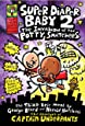 Super Diaper Baby #02: The Invasion of the Potty Snatchers (Captain Underpants)