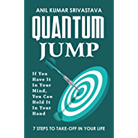 QUANTUM JUMP: If You Have It In Your Mind, You Can Hold It In Your Hand