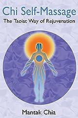 Chi Self-Massage: The Taoist Way of Rejuvenation Paperback