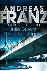 Julia Durant. Die junge Jägerin: Kriminalroman (Julia Durant ermittelt 21) Kindle Ausgabe