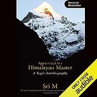 Apprenticed to a Himalayan Master: A Yogi's Autobiography