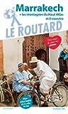 Guide du Routard Marrakech 2019: + les montagnes du Haut-Atlas et Essaouira