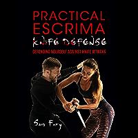 Practical Escrima Knife Defense: Filipino Martial Arts Knife Defense Training (Self-Defense) (English Edition)