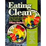 Eating Clean: Budget-Friendly Breakfast, Lunch & Dinner Recipes for Clean Eating Diet and Healthy Weight Loss. Clean-Eating C