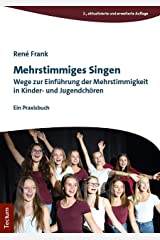 Mehrstimmiges Singen: Wege zur Einführung der Mehrstimmigkeit in Kinder- und Jugendchören Kindle Ausgabe