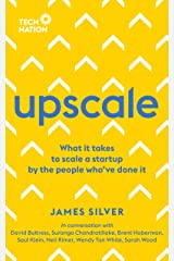 Upscale: What it takes to scale a startup. By the people who've done it. (English Edition) Format Kindle