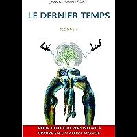 LE DERNIER TEMPS: Un roman à suspens sur les combats d'un peuple non-violent et les pouvoirs de la pensée. Une romance…