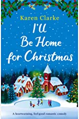 I'll Be Home for Christmas: A heartwarming feel good romantic comedy Kindle Edition