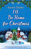 I'll Be Home for Christmas: A heartwarming feel good romantic comedy (English Edition)