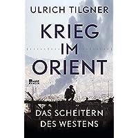Krieg im Orient: Das Scheitern des Westens