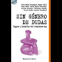SIN GÉNERO DE DUDAS (DOSSIER DEL SIGLO XXI) (Spanish Edition)