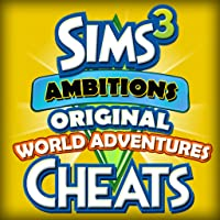 Cheats for Sims 3: Original, Ambitions & World Adventures. Cheats, Walkthroughs, Tips, Guides