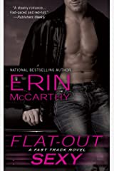 Flat-Out Sexy (Fast Track Book 1) Kindle Edition