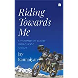 Riding Towards Me: A Thousand-Day Journey on a Motorcycle