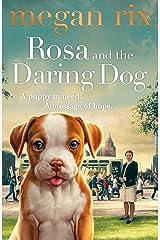 Rosa and the Daring Dog Kindle Edition