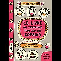 Le livre qui t'explique tout sur les copains (FRANCOIZE BOUCH)