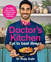 The Doctor's Kitchen - Eat to Beat Illness