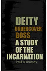 Deity Undercover Boss: A Study of the Incarnation Kindle Edition