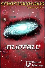 Schattengalaxis - Blutfall: Der Vollständige Sammelband Kindle Ausgabe