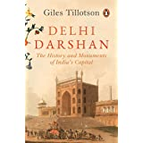 Delhi Darshan: The History and Monuments of India's Capital