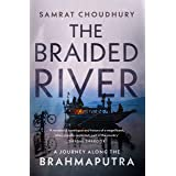The Braided River: A Journey Along the Brahmaputra