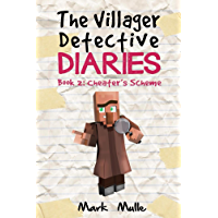 The Villager Detective Diaries (Book 2): Cheater's Scheme (An Unofficial Minecraft Diary Book for Kids Ages 9 - 12…