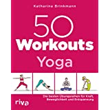 50 Workouts – Yoga: Die besten Übungsreihen für Kraft, Beweglichkeit und Entspannung