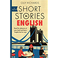 Short Stories in English for Beginners: Read for pleasure at your level, expand your vocabulary and learn English the…