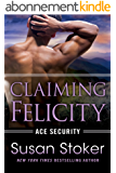 Claiming Felicity (Ace Security Book 4) (English Edition)