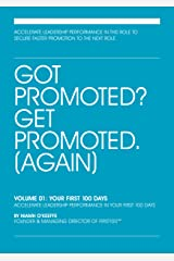 Got Promoted? Get Promoted: Your First 100 Days Paperback