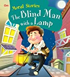 Moral Stories: The Blind Man with a Lamp (Moral Stories for kids)
