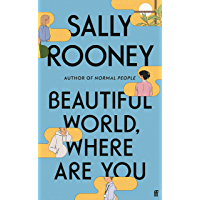 Beautiful World, Where Are You: from the internationally bestselling author of Normal People (English Edition)